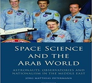 New Book: Space Science and the Arab World: Astronauts, Observatories, and Nationalism in the Middle East